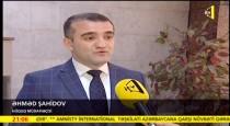 """""""Amnesty International təşkilatı Azərbaycana qarşı növbəti sifarişi yerinə yetirir"""" – Əhməd Şahidov"""